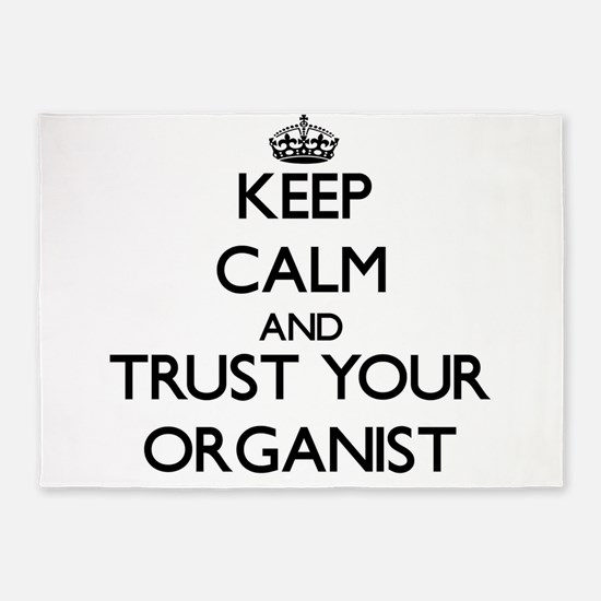 Keep Calm and Trust Your Organist 5'x7'Area Rug