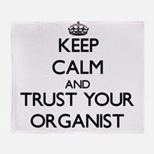 Keep Calm and Trust Your Organist Throw Blanket