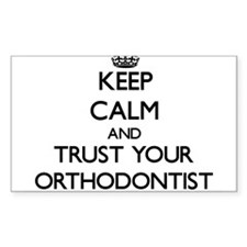 Keep Calm and Trust Your Orthodontist Decal