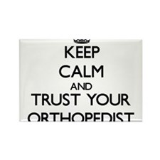 Keep Calm and Trust Your Orthopedist Magnets