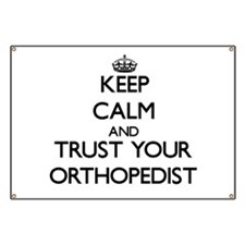 Keep Calm and Trust Your Orthopedist Banner