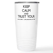 Keep Calm and Trust Your Orthopedist Travel Mug