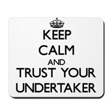 Keep Calm and Trust Your Undertaker Mousepad