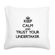 Keep Calm and Trust Your Undertaker Square Canvas