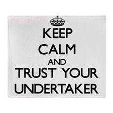 Keep Calm and Trust Your Undertaker Throw Blanket