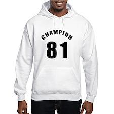 81 Champion Birthday Designs Hoodie