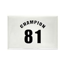 81 Champion Birthday Designs Rectangle Magnet