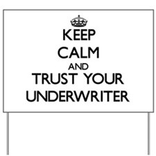 Keep Calm and Trust Your Underwriter Yard Sign