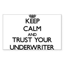 Keep Calm and Trust Your Underwriter Decal