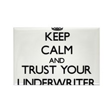 Keep Calm and Trust Your Underwriter Magnets
