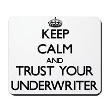 Keep Calm and Trust Your Underwriter Mousepad