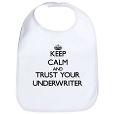 Keep Calm and Trust Your Underwriter Bib