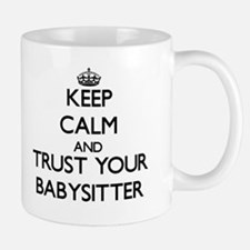 Keep Calm and Trust Your Babysitter Mugs