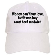 roast beef sandwich (money) Baseball Cap