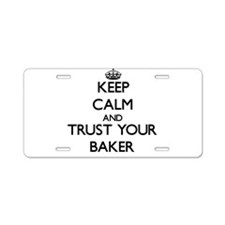 Keep Calm and Trust Your Baker Aluminum License Pl
