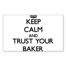 Keep Calm and Trust Your Baker Decal