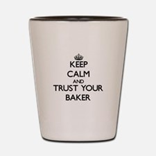 Keep Calm and Trust Your Baker Shot Glass