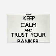 Keep Calm and Trust Your Banker Magnets