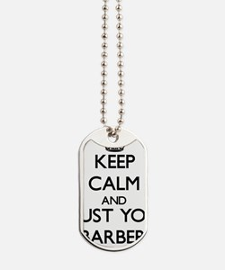 Keep Calm and Trust Your Barber Dog Tags