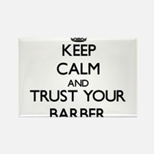 Keep Calm and Trust Your Barber Magnets