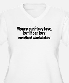 meatloaf sandwiches (money) T-Shirt