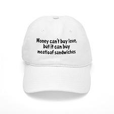meatloaf sandwiches (money) Baseball Cap