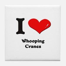 I love whooping cranes  Tile Coaster
