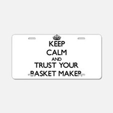 Keep Calm and Trust Your Basket Maker Aluminum Lic