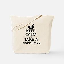 Keep Calm Take A Happy Pill Tote Bag