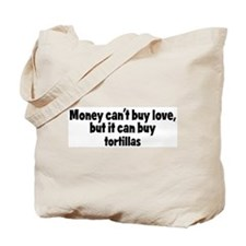 tortillas (money) Tote Bag