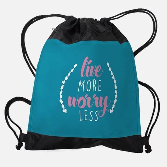 Live More Worry Less Drawstring Bag