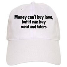 meat and taters (money) Baseball Cap