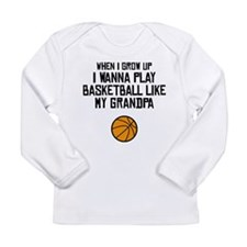Basketball Like My Grandpa Long Sleeve T-Shirt