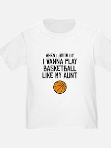 Basketball Like My Aunt T-Shirt