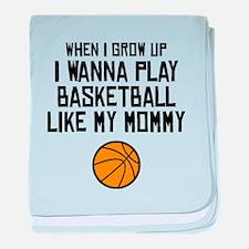 Basketball Like My Mommy baby blanket