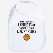 Basketball Like My Mommy Bib