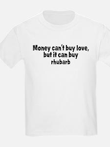 rhubarb (money) T-Shirt