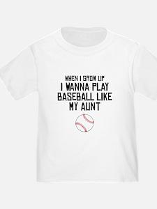 Baseball Like My Aunt T-Shirt