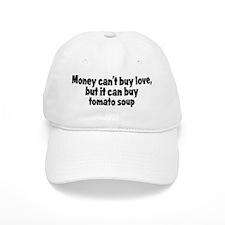 tomato soup (money) Baseball Cap