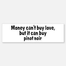 pinot noir (money) Bumper Bumper Bumper Sticker