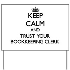 Keep Calm and Trust Your Bookkeeping Clerk Yard Si