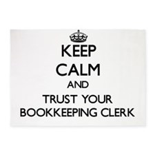 Keep Calm and Trust Your Bookkeeping Clerk 5'x7'Ar