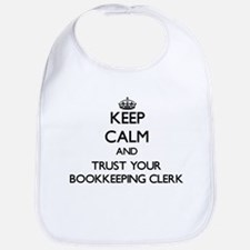 Keep Calm and Trust Your Bookkeeping Clerk Bib
