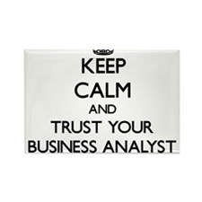 Keep Calm and Trust Your Business Analyst Magnets