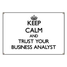 Keep Calm and Trust Your Business Analyst Banner