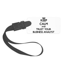 Keep Calm and Trust Your Business Analyst Luggage