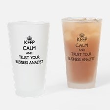 Keep Calm and Trust Your Business Analyst Drinking