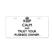 Keep Calm and Trust Your Business Owner Aluminum L