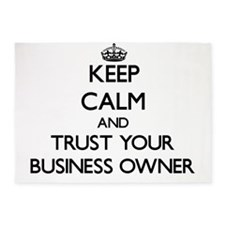 Keep Calm and Trust Your Business Owner 5'x7'Area
