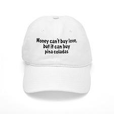 pina coladas (money) Baseball Cap